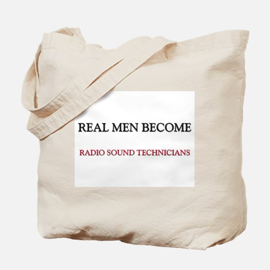 Real Men Become Radio Sound Technicians Tote Bag