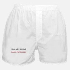 Real Men Become Radio Producers Boxer Shorts