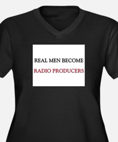 Real Men Become Radio Producers Women's Plus Size