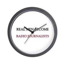 Real Men Become Radio Journalists Wall Clock
