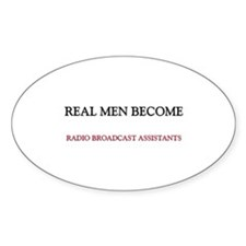 Real Men Become Radio Broadcast Assistants Decal