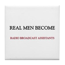 Real Men Become Radio Broadcast Assistants Tile Co