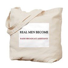 Real Men Become Radio Broadcast Assistants Tote Ba