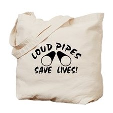 Loud Pipes Save Lives Tote Bag