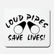 Loud Pipes Save Lives Mousepad