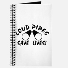 Loud Pipes Save Lives Journal