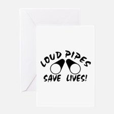 Loud Pipes Save Lives Greeting Card