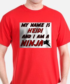 my name is heidi and i am a ninja T-Shirt