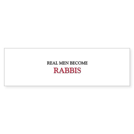 Real Men Become Rabbis Bumper Sticker