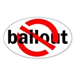 No Bailout Oval Bumper Sticker