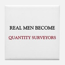 Real Men Become Quantity Surveyors Tile Coaster