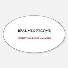 Real Men Become Quality Assurance Managers Decal