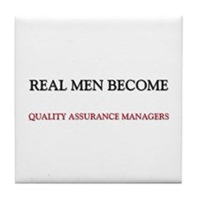 Real Men Become Quality Assurance Managers Tile Co