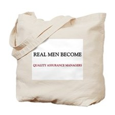 Real Men Become Quality Assurance Managers Tote Ba