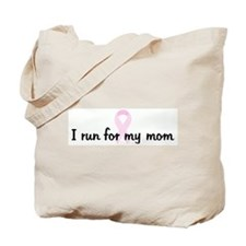 I run for my mom pink ribbon Tote Bag