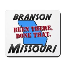 branson missouri - been there, done that Mousepad