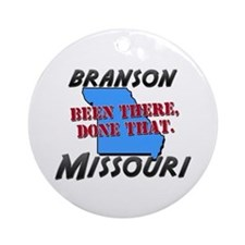 branson missouri - been there, done that Ornament