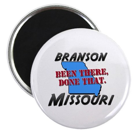 branson missouri - been there, done that Magnet