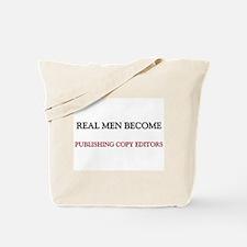 Real Men Become Publishing Copy Editors Tote Bag