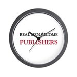 Real Men Become Publishers Wall Clock