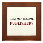 Real Men Become Publishers Framed Tile