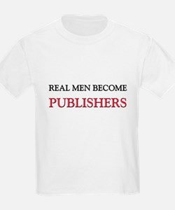 Real Men Become Publishers T-Shirt