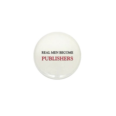 Real Men Become Publishers Mini Button (10 pack)