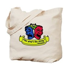 The Play's the Thing Tote Bag