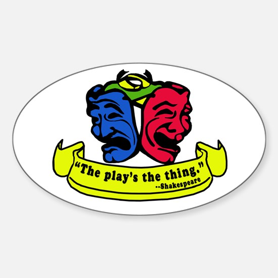 The Play's the Thing Oval Decal