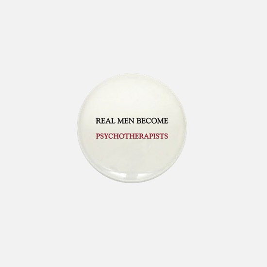 Real Men Become Psychotherapists Mini Button