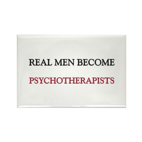 Real Men Become Psychotherapists Rectangle Magnet