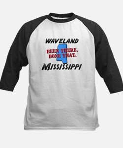 waveland mississippi - been there, done that Tee