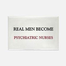 Real Men Become Psychiatric Nurses Rectangle Magne