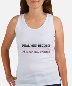 Real Men Become Psychiatric Nurses Women's Tank To