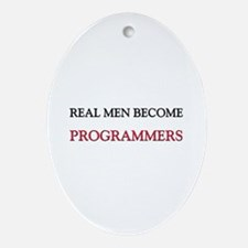 Real Men Become Programmers Oval Ornament