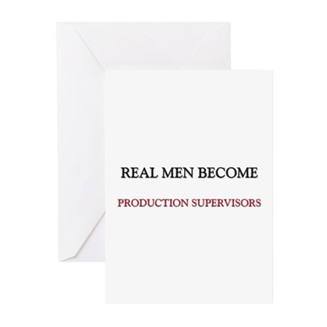 Real Men Become Production Supervisors Greeting Ca