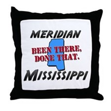 meridian mississippi - been there, done that Throw