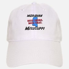 meridian mississippi - been there, done that Baseball Baseball Cap