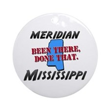 meridian mississippi - been there, done that Ornam