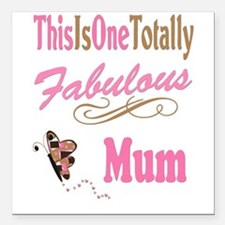 "Fabulous Mum Square Car Magnet 3"" x 3"""