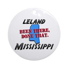 leland mississippi - been there, done that Ornamen
