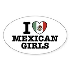 I Love Mexican Girls Oval Decal