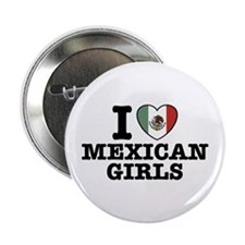 "I Love Mexican Girls 2.25"" Button"