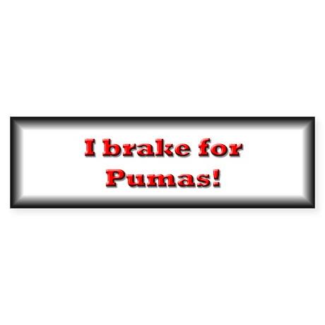I Brake for Pumas! Bumper Sticker