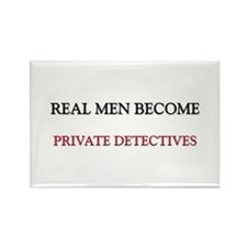 Real Men Become Private Detectives Rectangle Magne