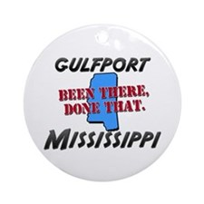gulfport mississippi - been there, done that Ornam