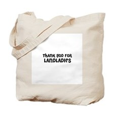 THANK GOD FOR LANDLADIES  Tote Bag
