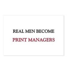 Real Men Become Print Managers Postcards (Package