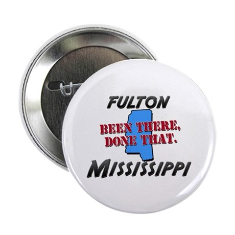 """fulton mississippi - been there, done that 2.25"""" B"""