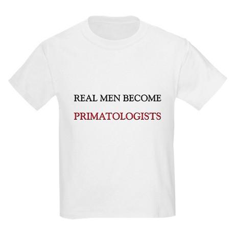 Real Men Become Primatologists Kids Light T-Shirt